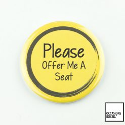 Please Offer Me A Seat Pin Badge