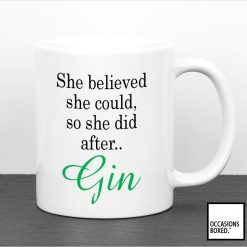 She Believed She Could S She Did After Gin Mug