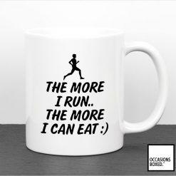 The More I Run The More I Can Eat Mug