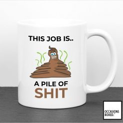 This Job Is A Pile Of Shit Funny Mug For Work