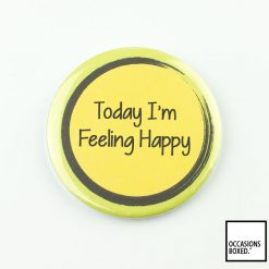 Today I'm Feeling Happy Pin Badge For Disability Awareness