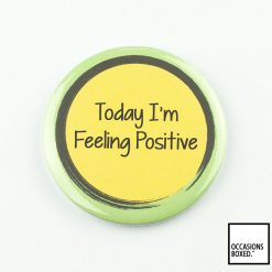 Today I'm Feeling Positive Pin Badge For Disability Awareness