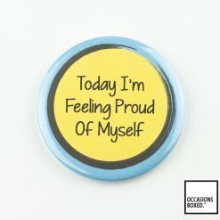 Today I'm Feeling Proud Of Myself Pin Badge For Disability Awareness