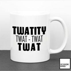 Twatity Twat Twat Twat Mug