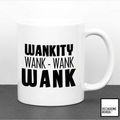 Wankity Wank Wank Wank Adult Gift Mug