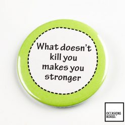 What Doesn't Kill You Makes You Stronger Disability Awareness pin Badge. 58mm In Size A Unique Design With Clear And Vibrant Colours Available in 15 Different Colours Front Surface Is Plastic Coated A Strong Metal Safety Pin Professionally Made High Level Of Quality Fast Dispatch Made In England Worldwide Shipping Available Design Copyright: Occasions Boxed™ Ltd