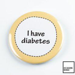 I Have Diabetes Pin Badge