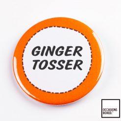 Ginger Tosser Pin Badge