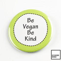 Be Vegan Be Kind Pin Badge