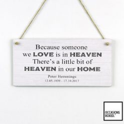 Because Someone We Love Is In Heaven Hanging Sign