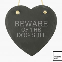 Beware Of The Dog Shit 15cm Hanging Heart Slate