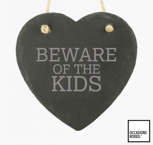 Beware Of The Kids Hanging Heart Slate
