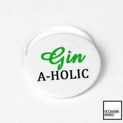 Gin-A-Holic Pin Badge