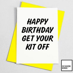 Happy Birthday Get Your Kit off Adult Card