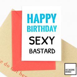 Happy Birthday Sexy Bastard Adult Card