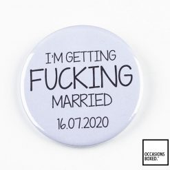 I'm Getting Fucking Married Pin Badge