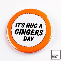 It's Hug A Ginger Day Pin Badge