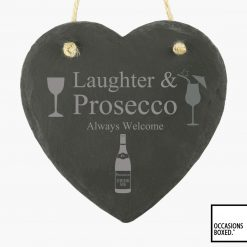 Laughter & Prosecco Always Welcome 15cm Hanging Heart Slate