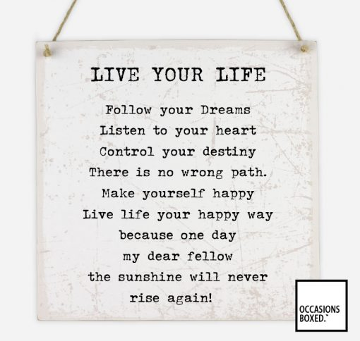 Live Your Life Hanging Sign