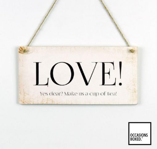 Love Make Us A Cup Of Tea Hanging Sign