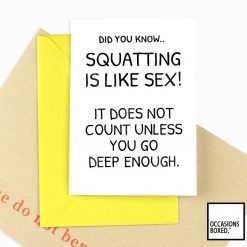 Squatting Is Like Sex Adult Card