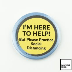 I'm Here To Help But Please Practice Social Distancing Covid-19 Badge