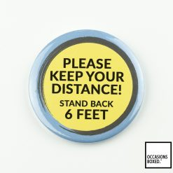 Please Keep Your Distance! Stand Back 6 Feet Covid-19 Badge