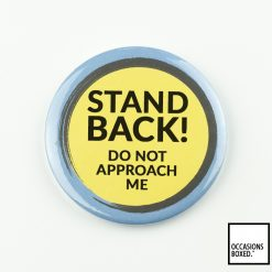 Stand Back! Do Not Approach Me Covid-19 Badge