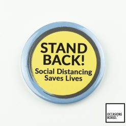 Stand Back! Social Distancing Saves Lives Covid-19