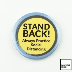 Stand Back! Always Practice Social Distancing Covid-19