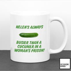 Busier than a cucumber in a womens prison adult mug