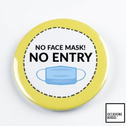 No Face Mask No Entry Pin Badge