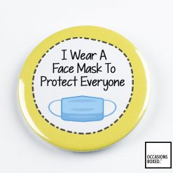 I Wear A Face Mask To Protect Everyone Pin Badge