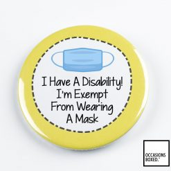 I Have A disability I'm Exempt From Wearing A Mask Pin Badge