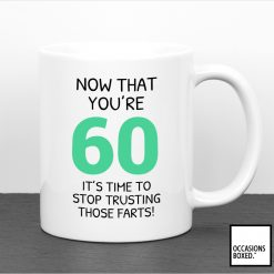 It's Time To Stop Trusting Those Farts 60th Mug