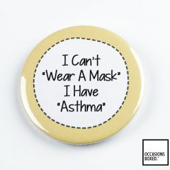 I Can't Wear A Mask I Have Asthma Pin Badge