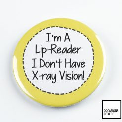 I'm A Lip Reader I Don't Have X-ray Vision Pin Badge
