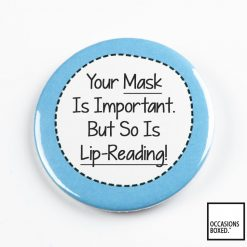 Your Mask Is Important But So Is Lip-Reading Pin Badge