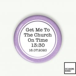 Get Me To The Church On Time Wedding Pin Badge