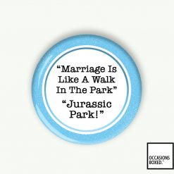 Married Is Like A Walk In The Park Jurassic Park Wedding Pin Badge