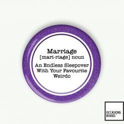 Marriage An Endless Sleepover With Your Favourite Weirdo Wedding Pin Badge
