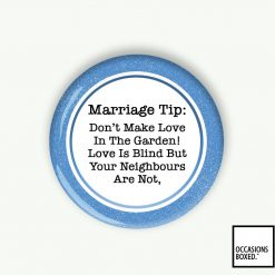 Marriage Tip Don't Make Love In The Garden Wedding Pin Badge