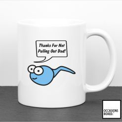 Thanks for Now Pulling Out Dad - Sperm Mug