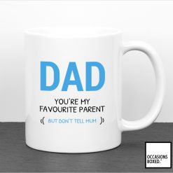 Dad You're My Favourite Parent But Don't Tell Mum Mug