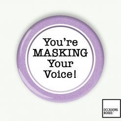 You're Masking Your Voice Pin Badge