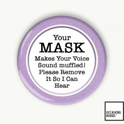 Your Mask Makes Your Voice Sound Muffled Pin Badge