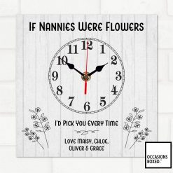 If Nannies Were Flowers I'd Pick You Every Time Personalised Gift Clock