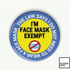 I'm Face Mask Exempt - The Law Says I Do Not Need To Wear A Face Mask Pin Badge