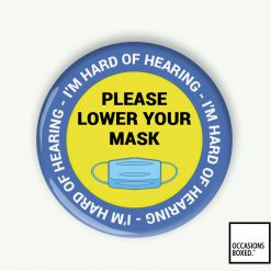 Please Lower Your Mask I'm Hard Of Hear Pin Badge