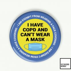 I Have COPD And Can't Wear A Mask Exempt Pin Badge